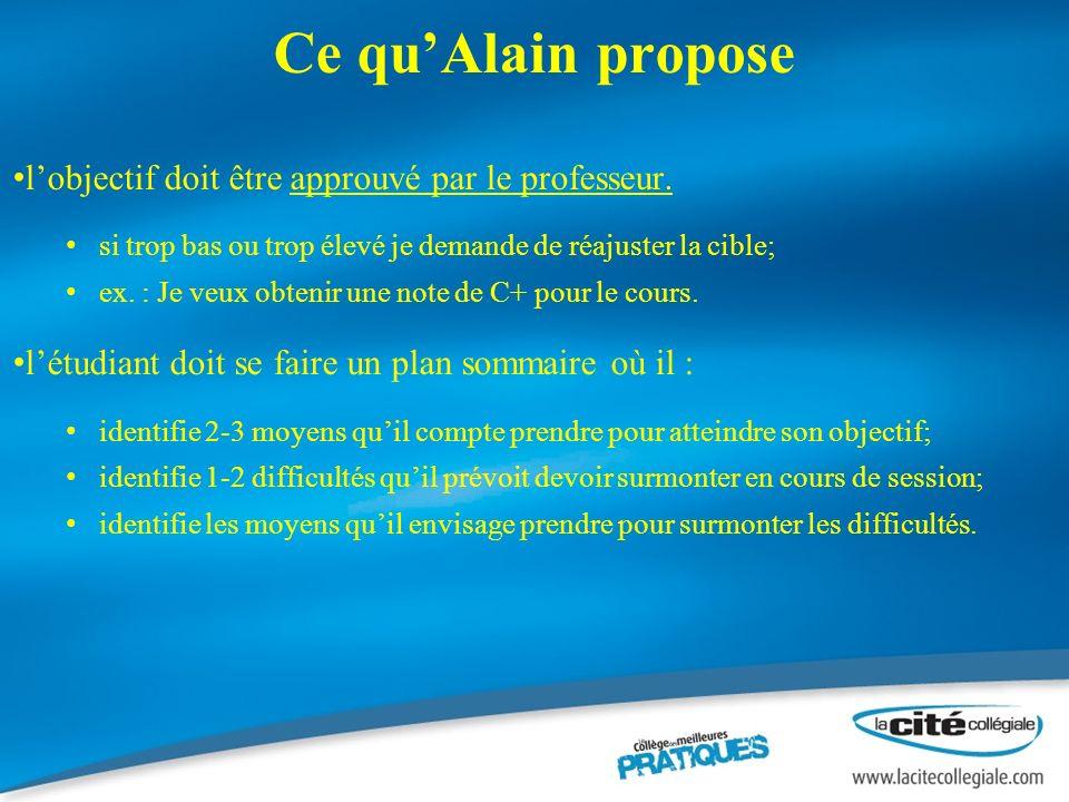 Ce quAlain propose lobjectif doit être approuvé par le professeur.