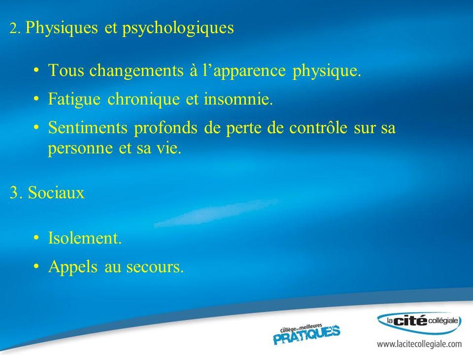 2. Physiques et psychologiques Tous changements à lapparence physique.