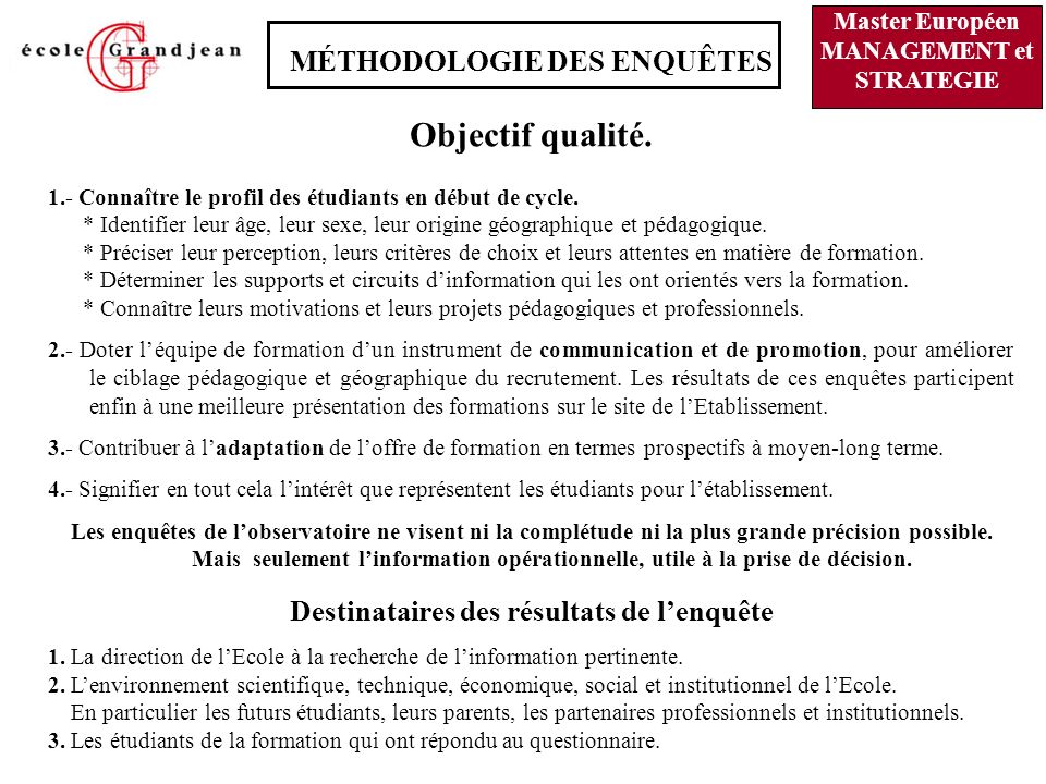 MÉTHODOLOGIE DES ENQUÊTES Objectif qualité.