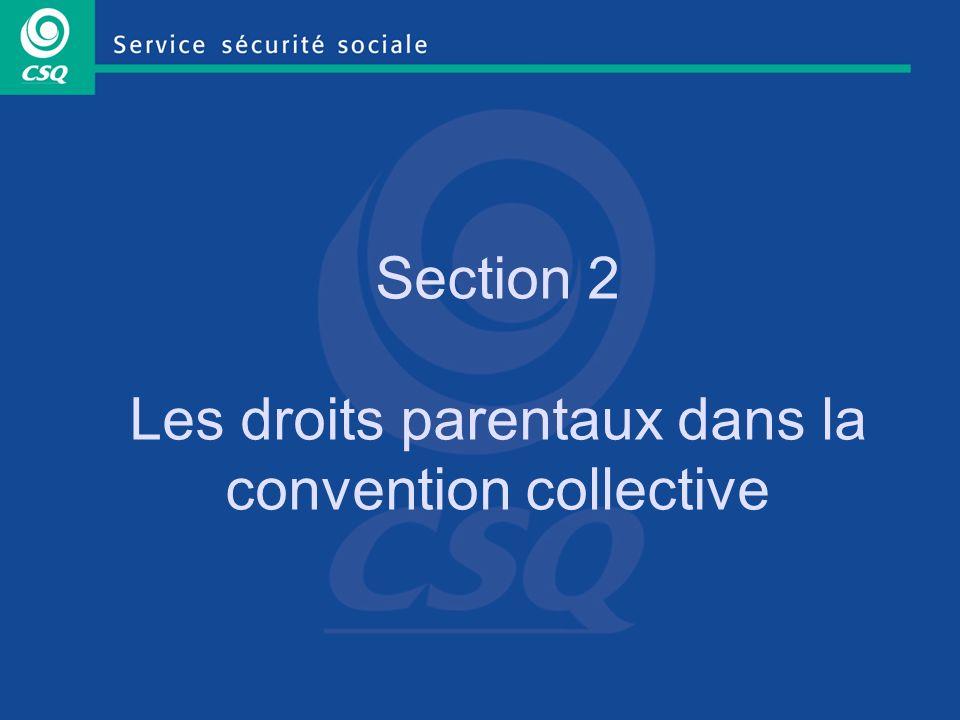 Section 2 Les droits parentaux dans la convention collective