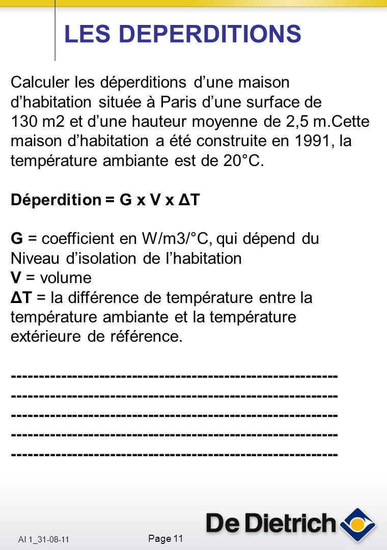 AI 1_31-08-11 Page 11 Calculer les déperditions dune maison dhabitation située à Paris dune surface de 130 m2 et dune hauteur moyenne de 2,5 m.Cette m