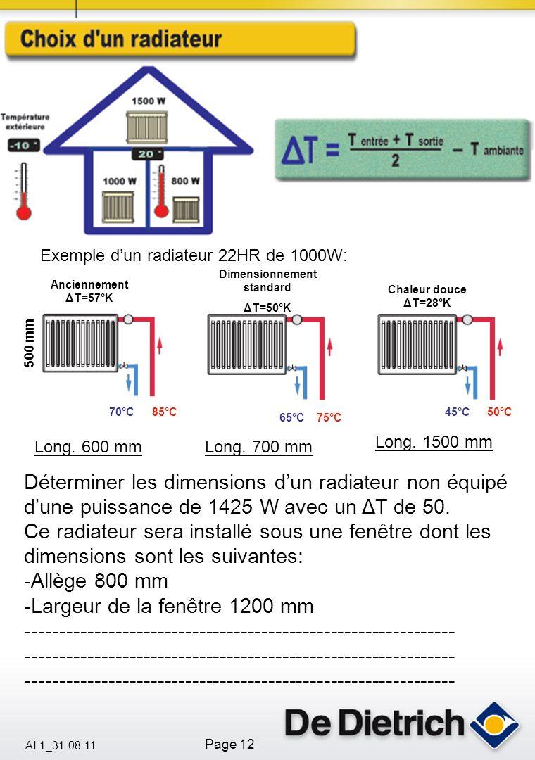 AI 1_31-08-11 Page 12 Déterminer les dimensions dun radiateur non équipé dune puissance de 1425 W avec un ΔT de 50. Ce radiateur sera installé sous un