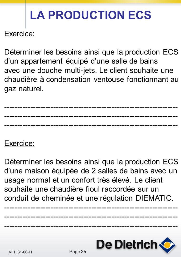 AI 1_31-08-11 Page 35 Exercice: Déterminer les besoins ainsi que la production ECS dun appartement équipé dune salle de bains avec une douche multi-je