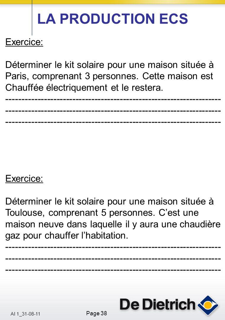 AI 1_31-08-11 Page 38 Exercice: Déterminer le kit solaire pour une maison située à Paris, comprenant 3 personnes. Cette maison est Chauffée électrique