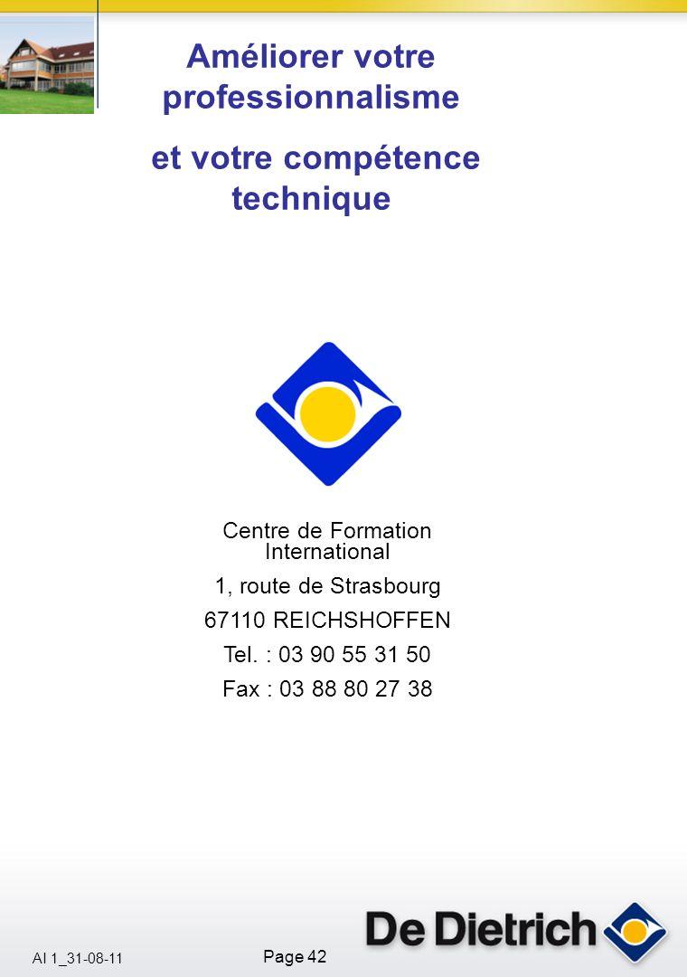AI 1_31-08-11 Page 42 Centre de Formation International 1, route de Strasbourg 67110 REICHSHOFFEN Tel. : 03 90 55 31 50 Fax : 03 88 80 27 38 Améliorer