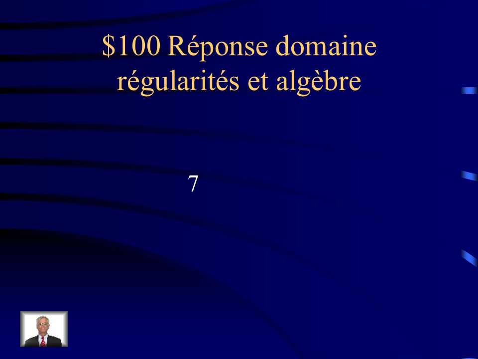 $100 Question domaine régularités et algèbre Trouve le nombre manquant. 15 - ___ = 8