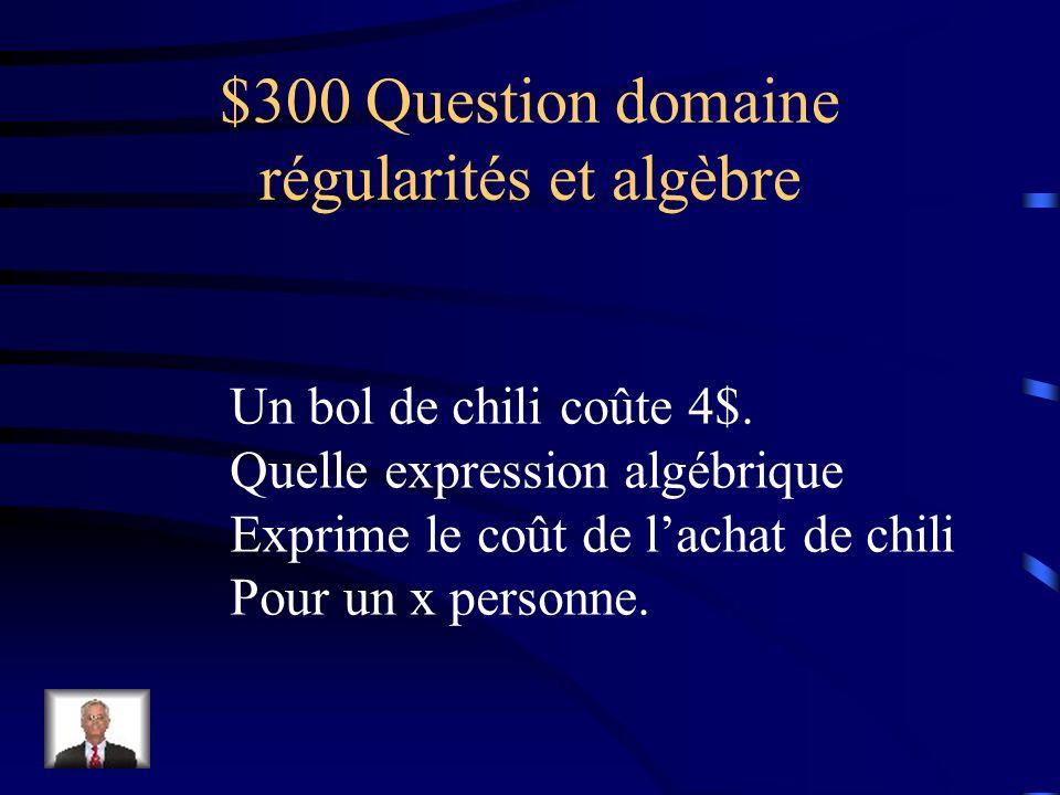 $200 Réponse domaine régularités et algèbre 27