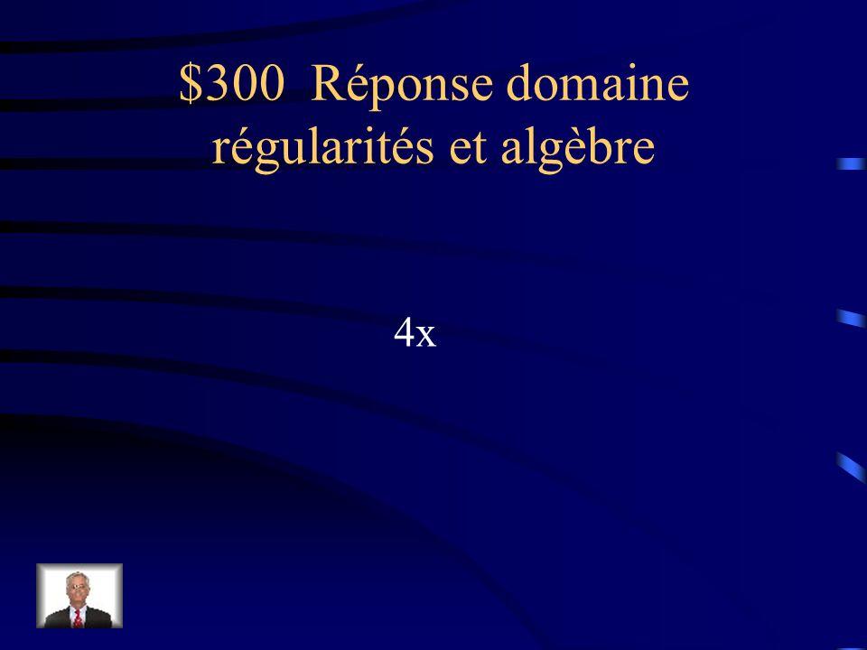 $300 Question domaine régularités et algèbre Un bol de chili coûte 4$.