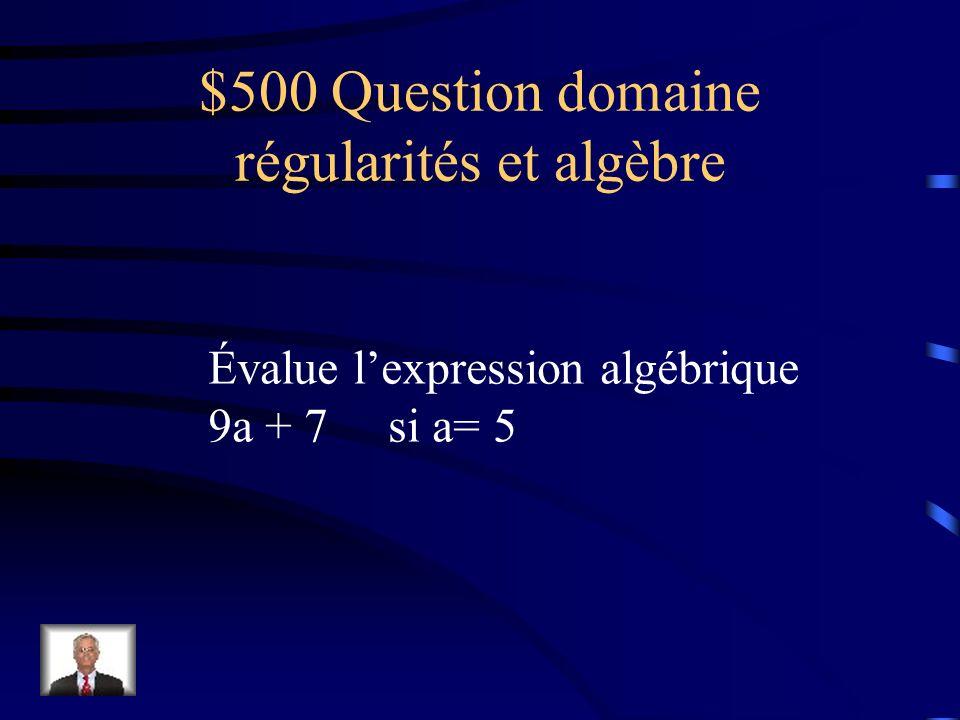 $400 Réponse domaine régularités et algèbre 8