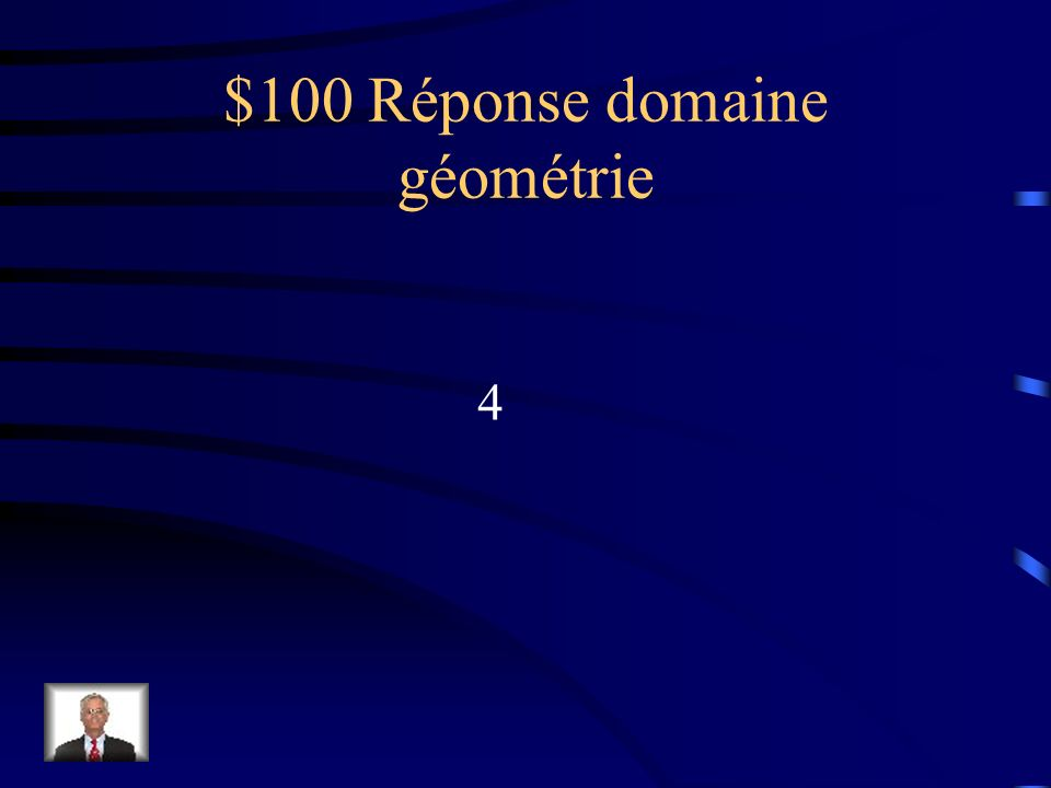 $100 Question domaine géométrie Combien de quadrant dans un plan cartésien