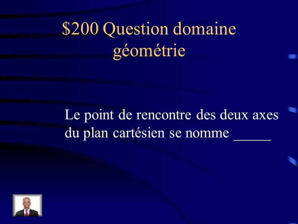 $100 Réponse domaine géométrie 4