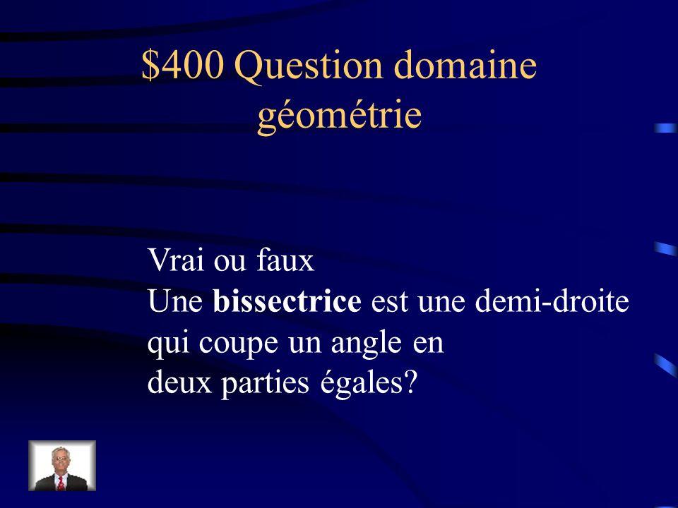 $300 Réponse domaine géométrie l axe des x