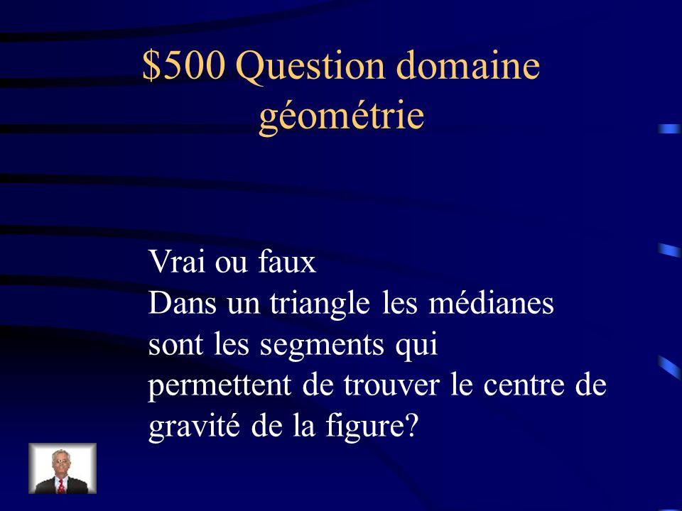 $400 Réponse domaine géométrie Vrai