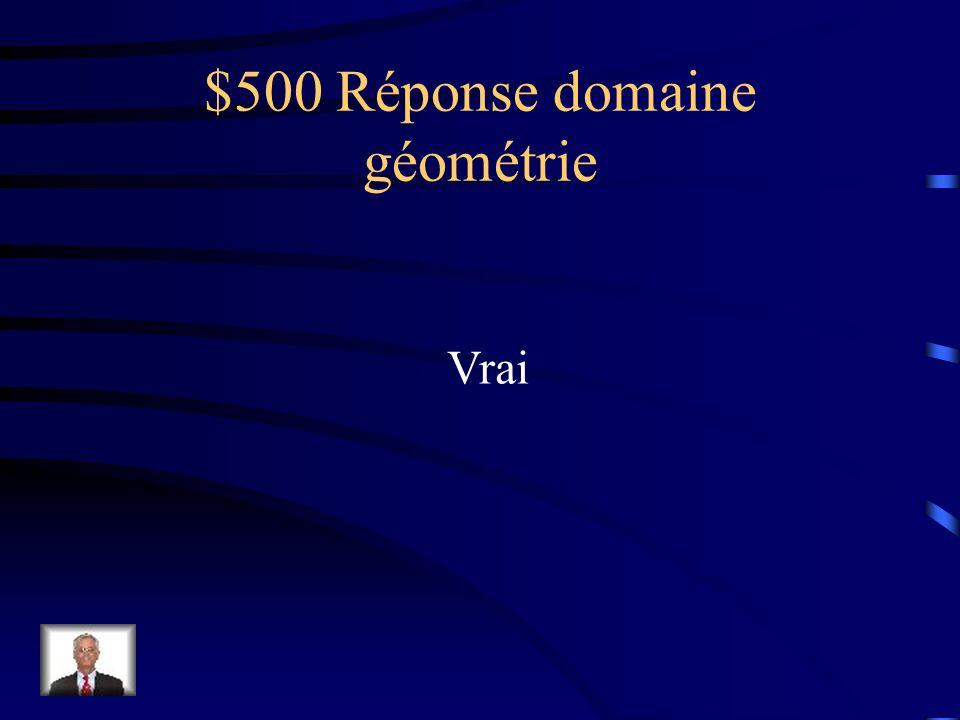 $500 Question domaine géométrie Vrai ou faux Dans un triangle les médianes sont les segments qui permettent de trouver le centre de gravité de la figu