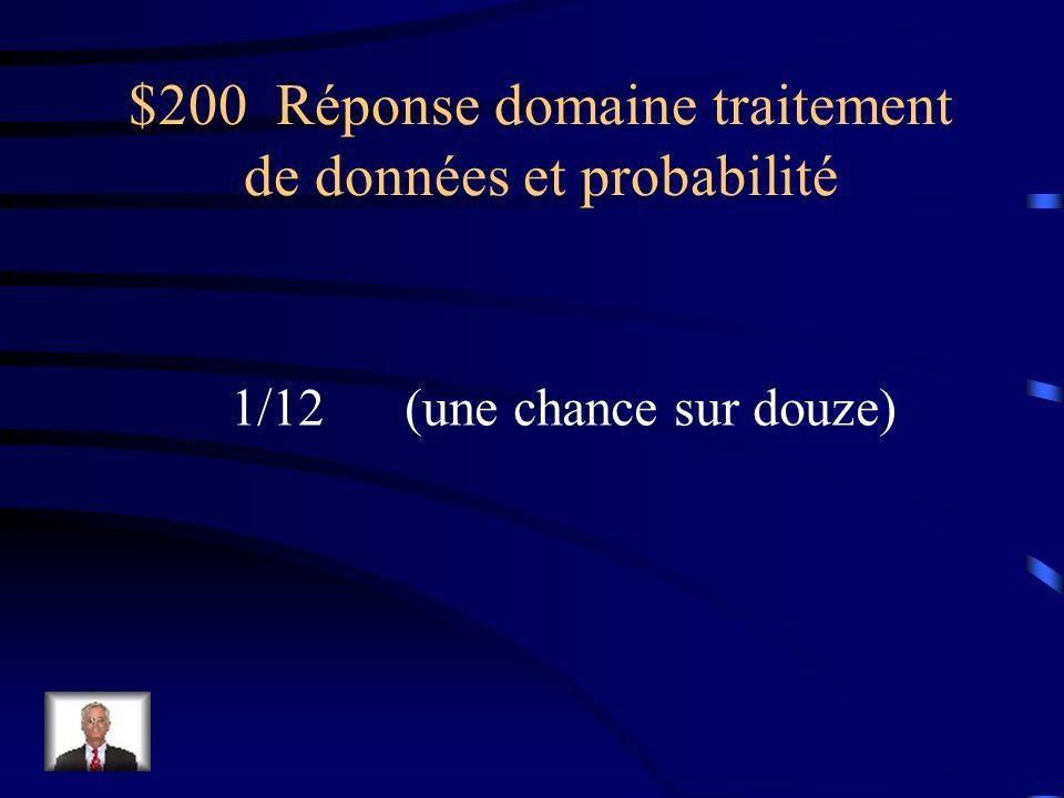 $200 Question domaine traitement de données et probabilité Quelle est la probabilité de deviner le mois de naissance dune personne?