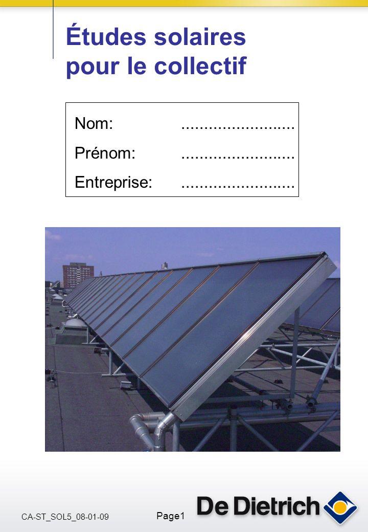 CA-ST_SOL5_08-01-09 Page1 Nom: Prénom: Entreprise:......................... Études solaires pour le collectif
