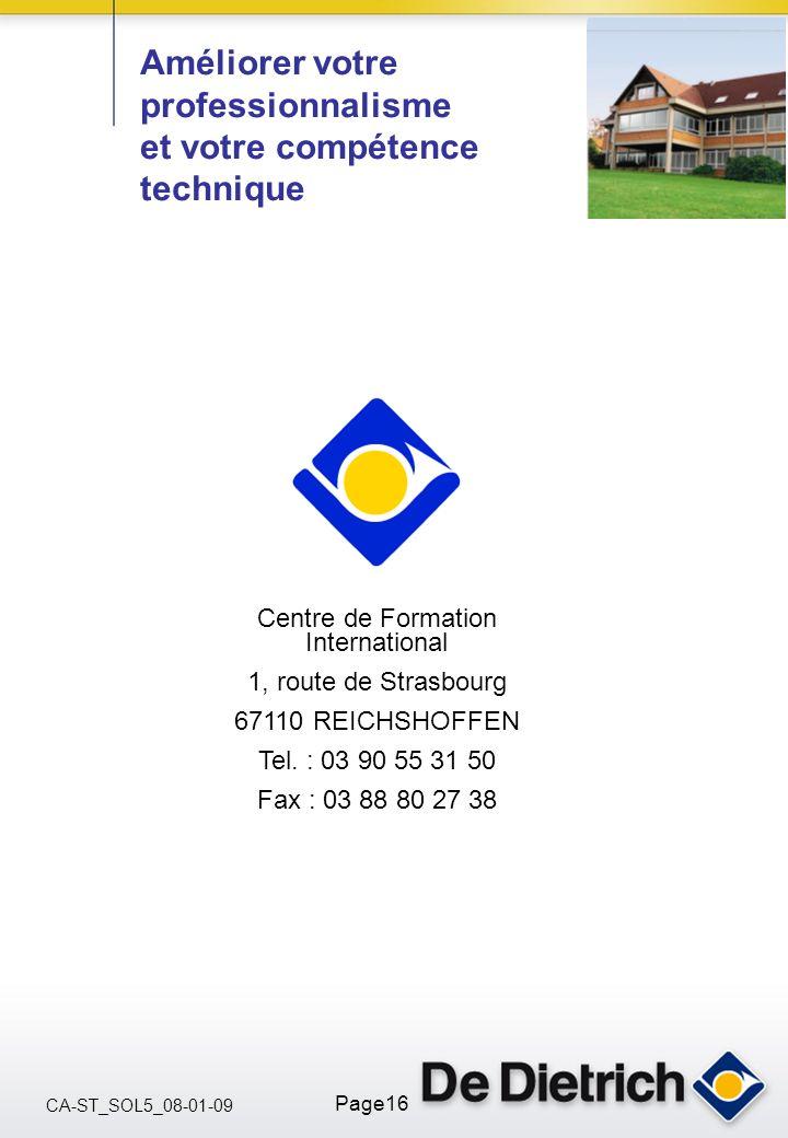 CA-ST_SOL5_08-01-09 Page16 Centre de Formation International 1, route de Strasbourg 67110 REICHSHOFFEN Tel. : 03 90 55 31 50 Fax : 03 88 80 27 38 Amél