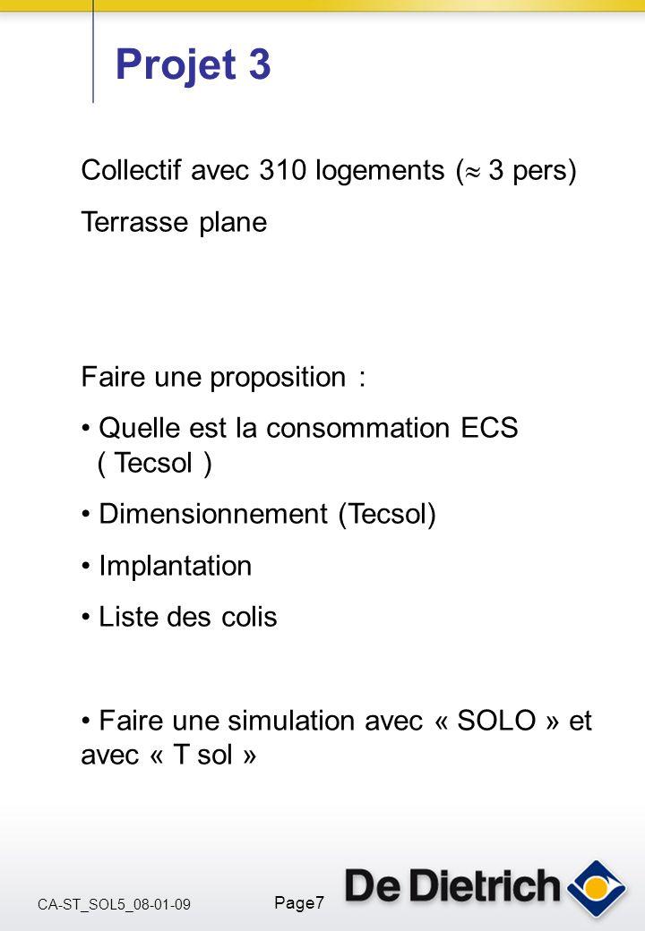 CA-ST_SOL5_08-01-09 Page7 Collectif avec 310 logements ( 3 pers) Terrasse plane Faire une proposition : Quelle est la consommation ECS ( Tecsol ) Dime