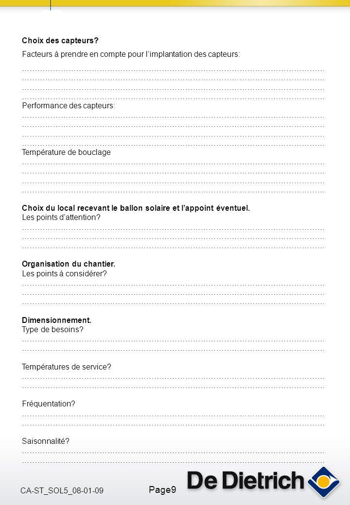 CA-ST_SOL5_08-01-09 Page9 Choix des capteurs? Facteurs à prendre en compte pour limplantation des capteurs: ……………………………………………………………………………………………………… ……
