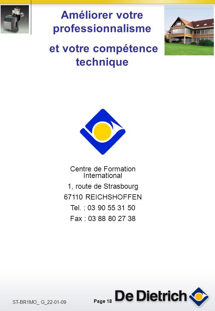 Page 18 ST-BR1MO_ G_22-01-09 Centre de Formation International 1, route de Strasbourg 67110 REICHSHOFFEN Tel. : 03 90 55 31 50 Fax : 03 88 80 27 38 Am