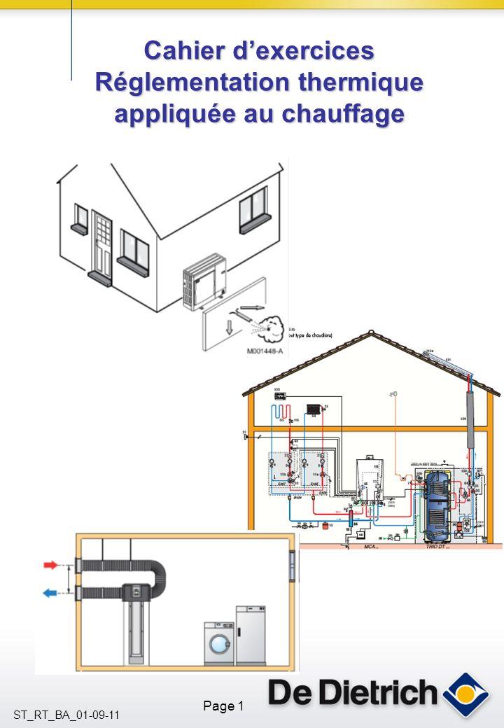 Page 1 ST_RT_BA_01-09-11 Cahier dexercices Réglementation thermique appliquée au chauffage