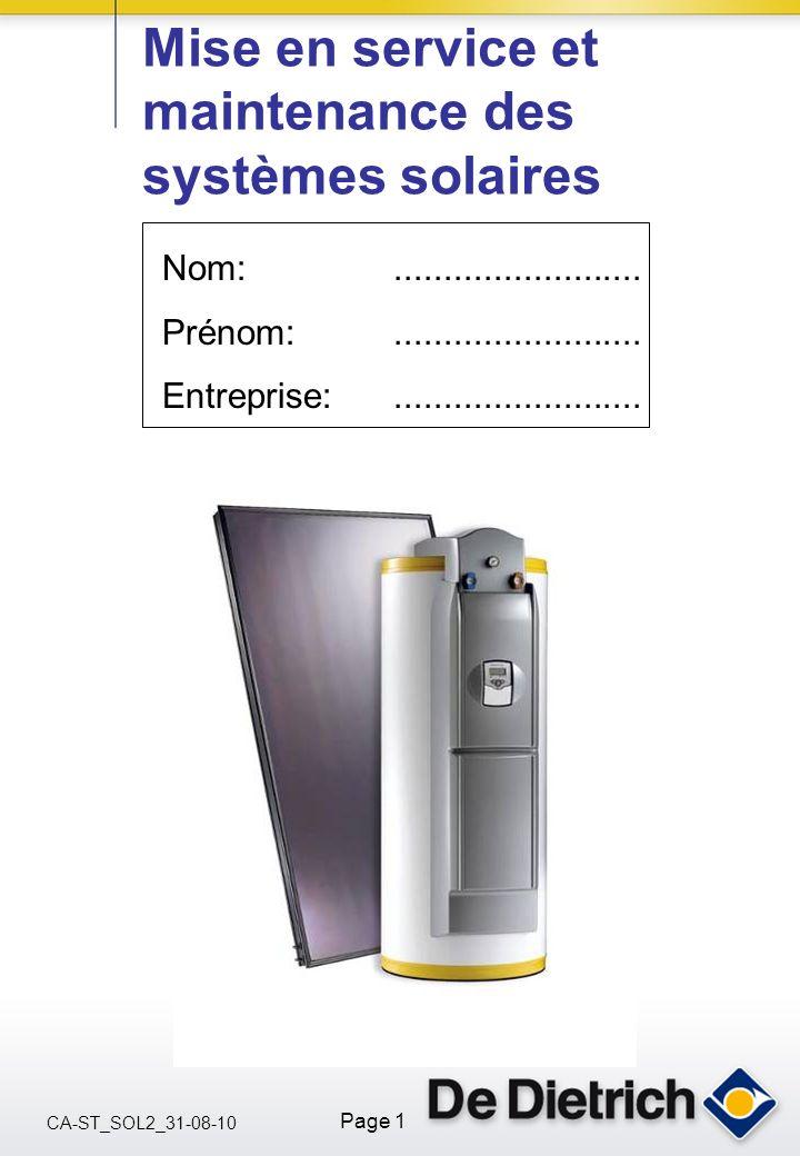 CA-ST_SOL2_31-08-10 Page 1 Nom: Prénom: Entreprise:......................... Mise en service et maintenance des systèmes solaires