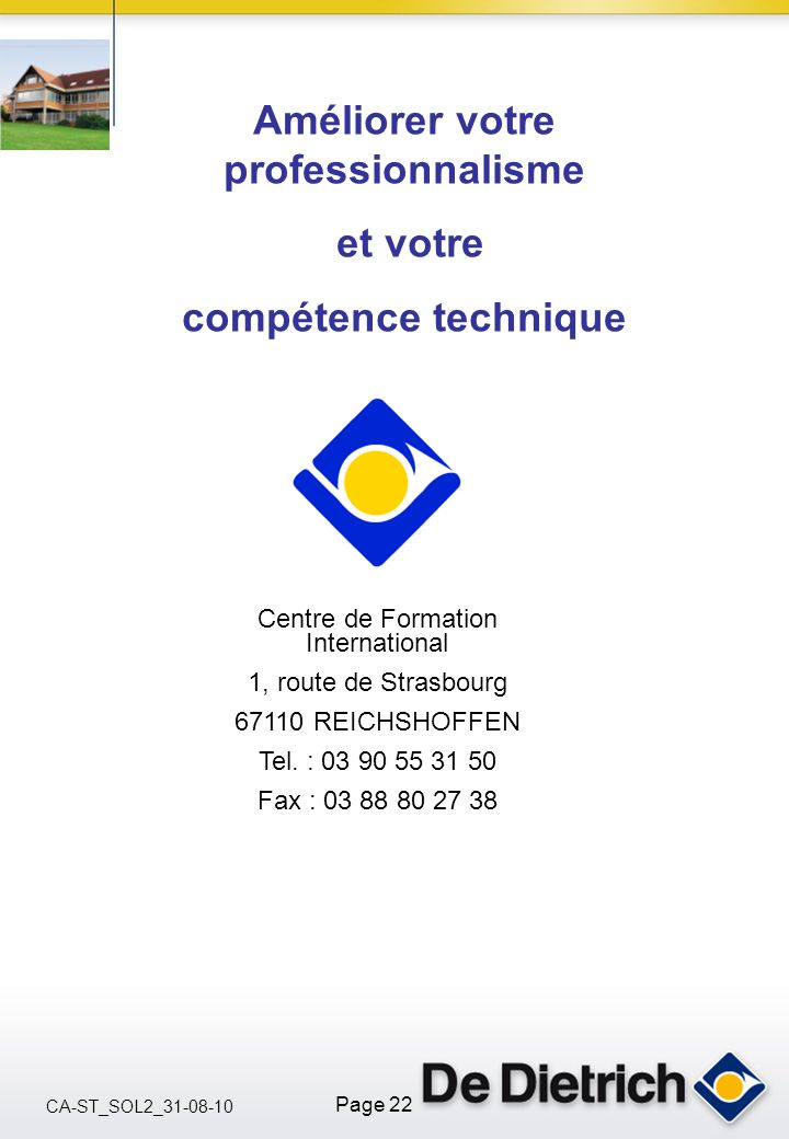CA-ST_SOL2_31-08-10 Page 22 Centre de Formation International 1, route de Strasbourg 67110 REICHSHOFFEN Tel. : 03 90 55 31 50 Fax : 03 88 80 27 38 Amé