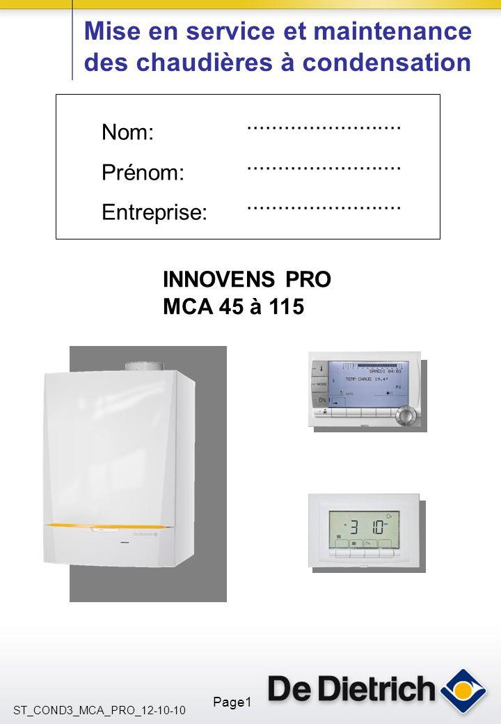 ST_COND3_MCA_PRO_12-10-10 Page1 Nom: Prénom: Entreprise:......................... Mise en service et maintenance des chaudières à condensation INNOVEN