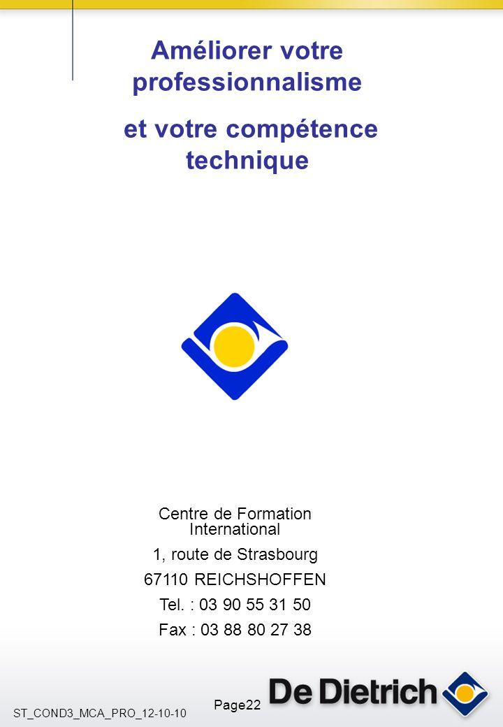 ST_COND3_MCA_PRO_12-10-10 Page22 Centre de Formation International 1, route de Strasbourg 67110 REICHSHOFFEN Tel. : 03 90 55 31 50 Fax : 03 88 80 27 3