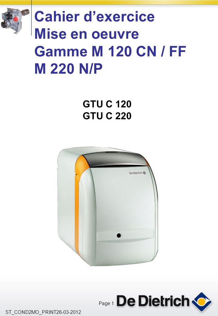 Page 1 ST_COND2MO_PRINT26-03-2012 GTU C 120 GTU C 220 Cahier dexercice Mise en oeuvre Gamme M 120 CN / FF M 220 N/P