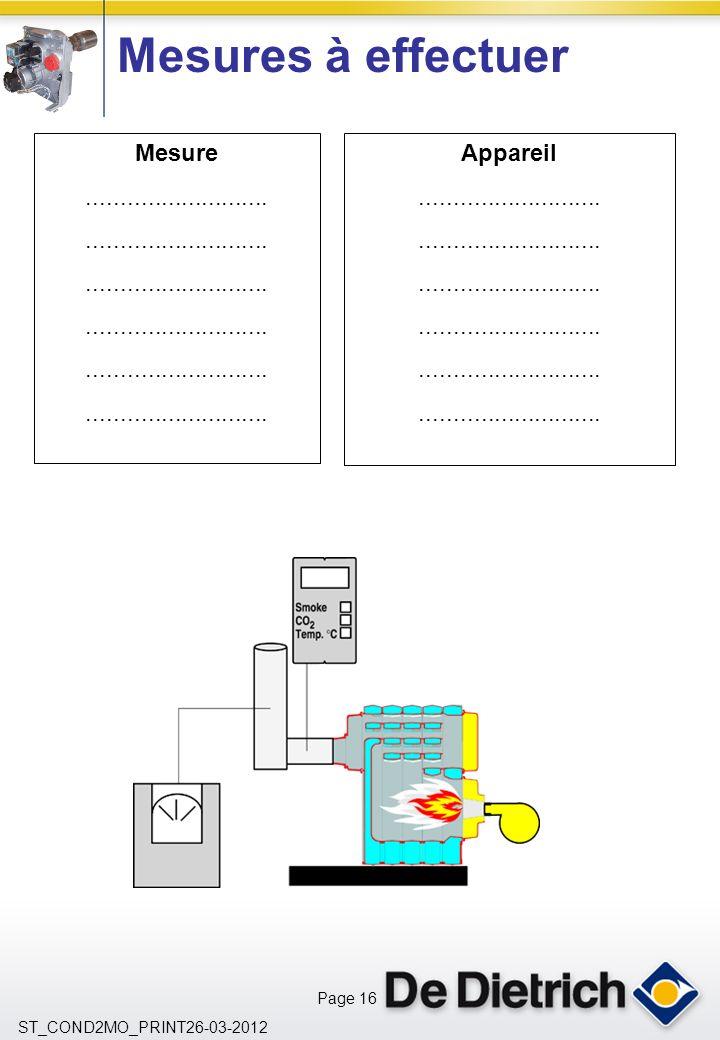 Page 16 ST_COND2MO_PRINT26-03-2012 Mesures à effectuer Mesure...........................