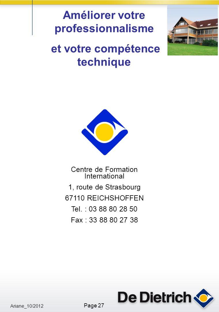 Ariane_10/2012 Page 27 Centre de Formation International 1, route de Strasbourg 67110 REICHSHOFFEN Tel. : 03 88 80 28 50 Fax : 33 88 80 27 38 Améliore