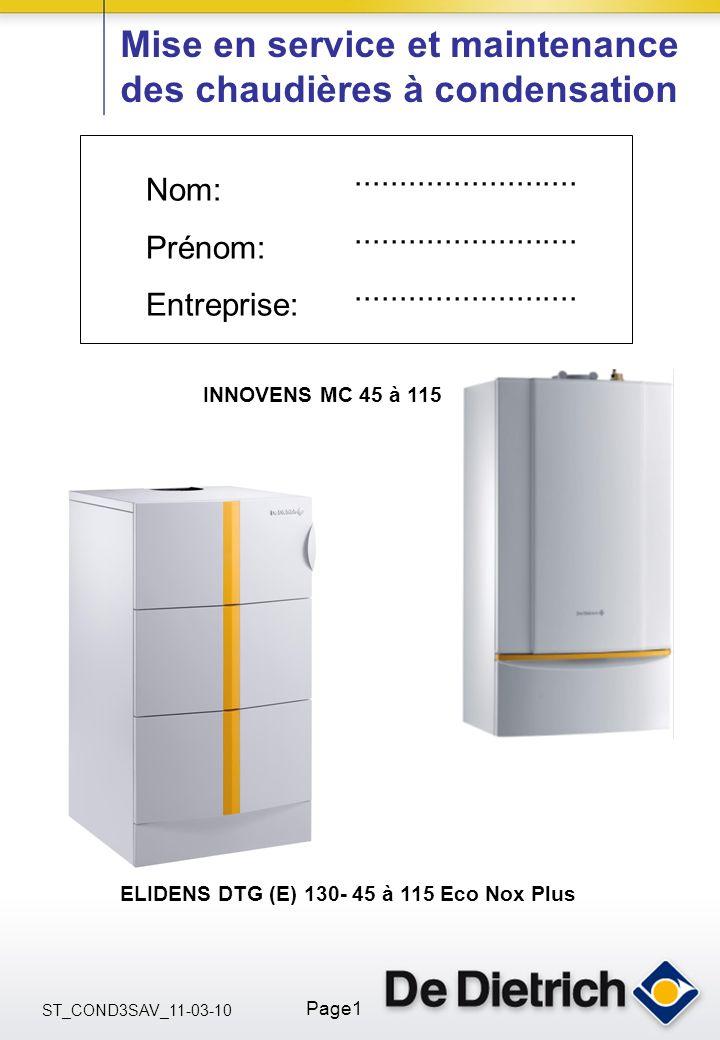 ST_COND3SAV_11-03-10 Page1 Nom: Prénom: Entreprise:......................... Mise en service et maintenance des chaudières à condensation ELIDENS DTG