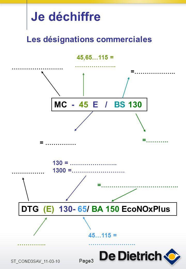 ST_COND3SAV_11-03-10 Page3 = …………… =……………….. =……….. Je déchiffre Les désignations commerciales MC - 45 E / BS 130 ……………………. 45,65…115 = ……………….. =…………