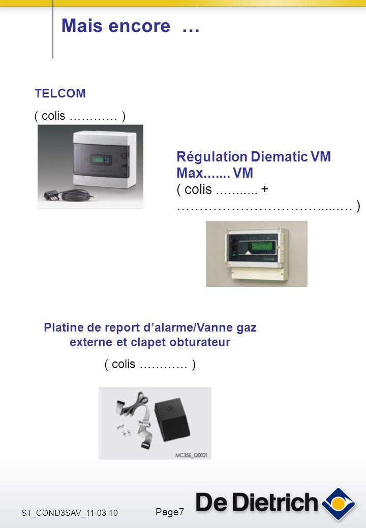 ST_COND3SAV_11-03-10 Page7 Mais encore … TELCOM ( colis ………… ) Régulation Diematic VM Max....... VM ( colis........... + ………………….………......… ) Platine
