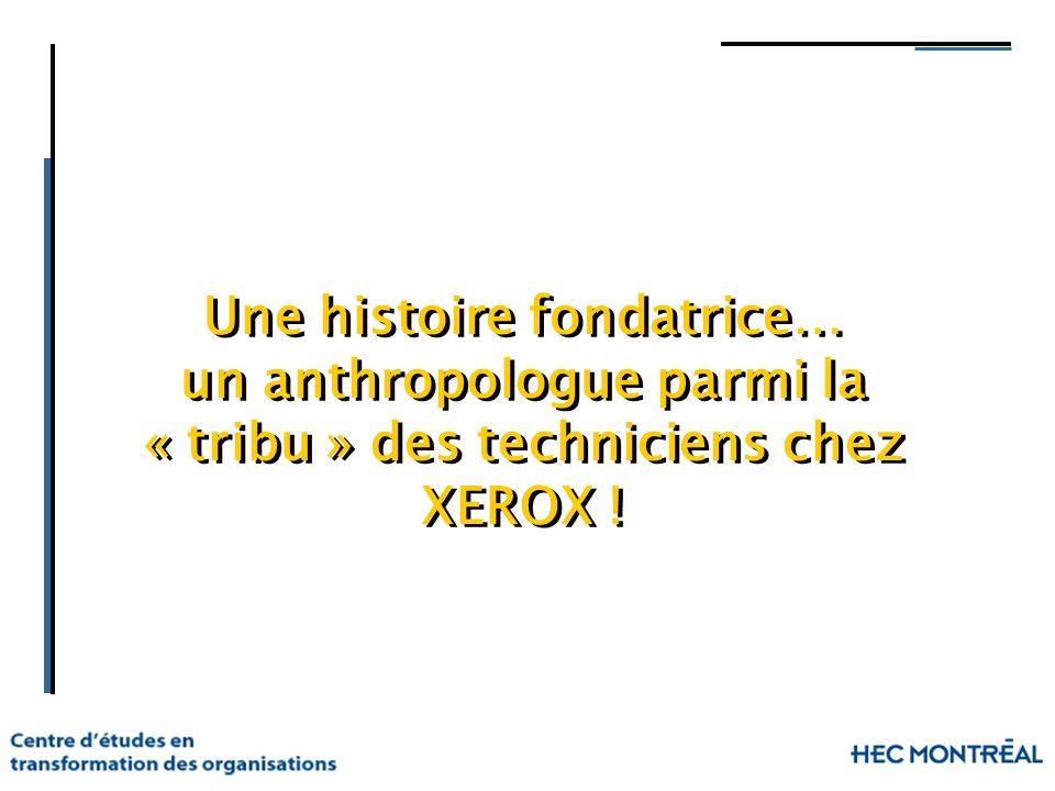 Une histoire fondatrice… un anthropologue parmi la « tribu » des techniciens chez XEROX !