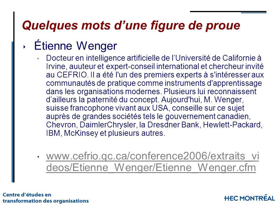 Quelques mots dune figure de proue Étienne Wenger Docteur en intelligence artificielle de lUniversité de Californie à Irvine, auuteur et expert-consei