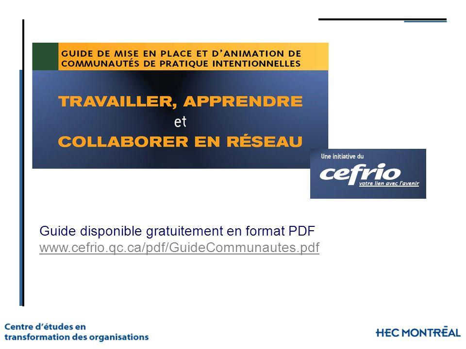 Guide disponible gratuitement en format PDF www.cefrio.qc.ca/pdf/GuideCommunautes.pdf