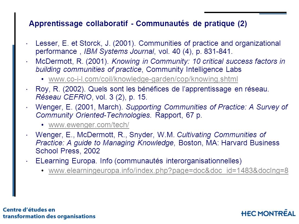 Apprentissage collaboratif - Communautés de pratique (2) Lesser, E. et Storck, J. (2001). Communities of practice and organizational performance, IBM