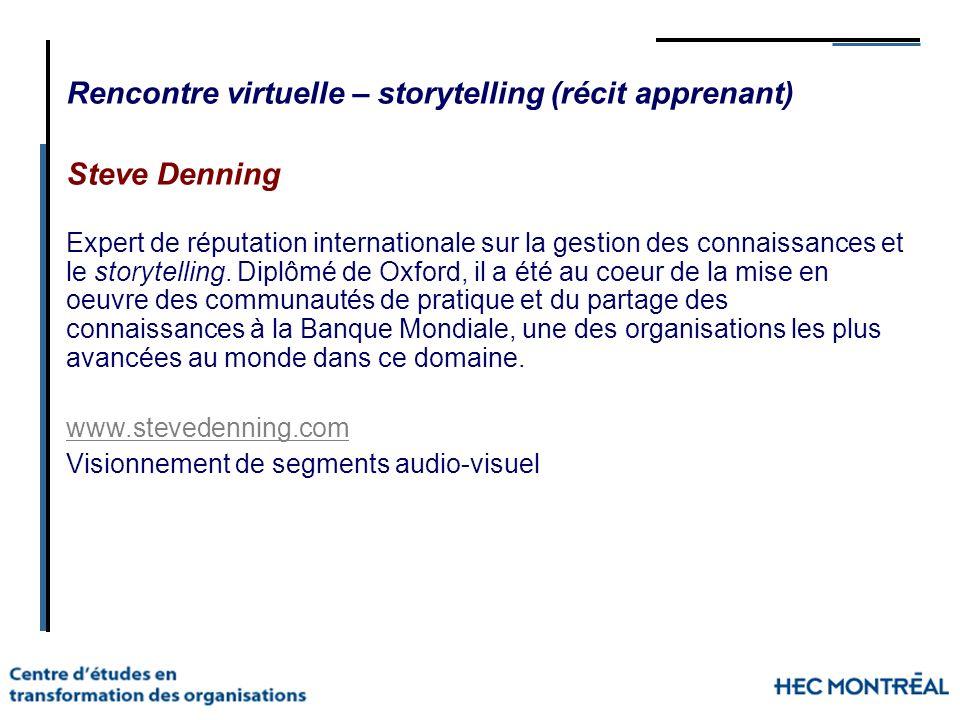 Rencontre virtuelle – storytelling (récit apprenant) Steve Denning Expert de réputation internationale sur la gestion des connaissances et le storytel