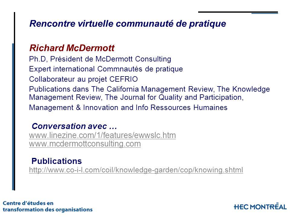 Rencontre virtuelle communauté de pratique Richard McDermott Ph.D, Président de McDermott Consulting Expert international Commnautés de pratique Colla