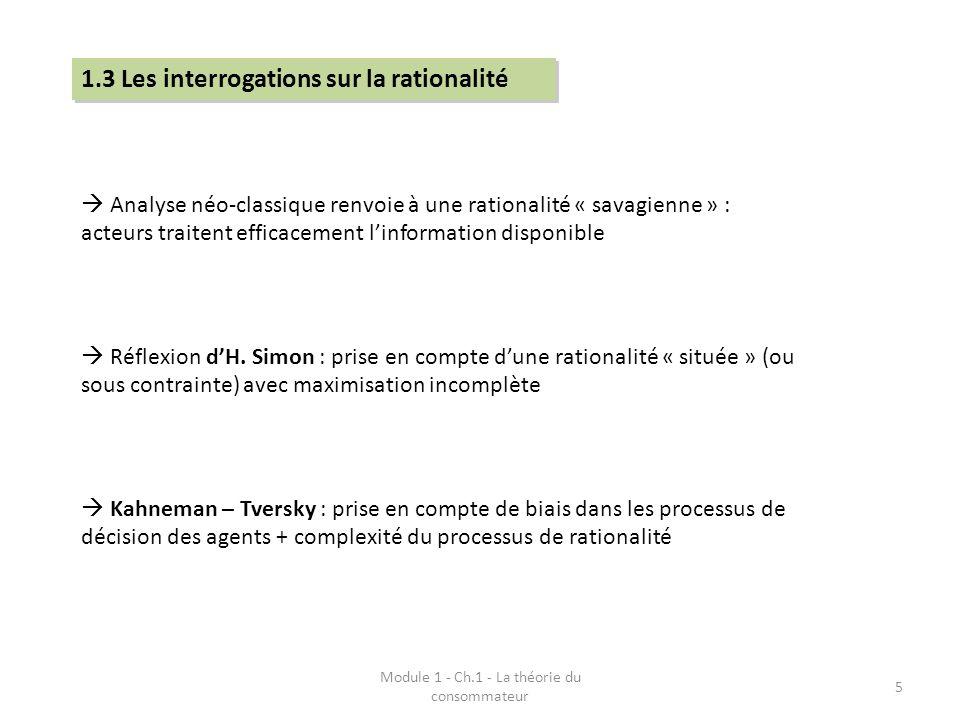 Module 1 - Ch.1 - La théorie du consommateur 6 Expérience des billets de théâtre Question de laversion au risque Existence de biais heuristiques