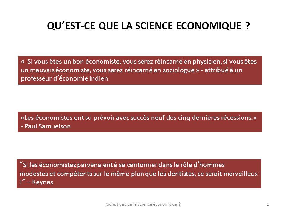 QUEST-CE QUE LA SCIENCE ECONOMIQUE ? « Si vous êtes un bon économiste, vous serez réincarné en physicien, si vous êtes un mauvais économiste, vous ser