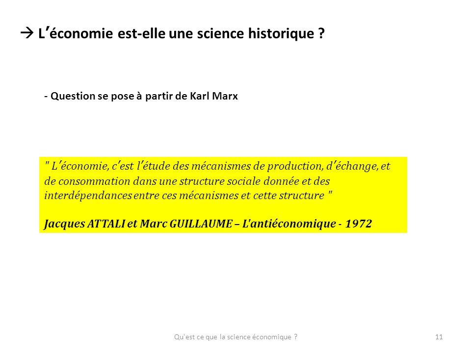Qu'est ce que la science économique ?11 Léconomie est-elle une science historique ? - Question se pose à partir de Karl Marx