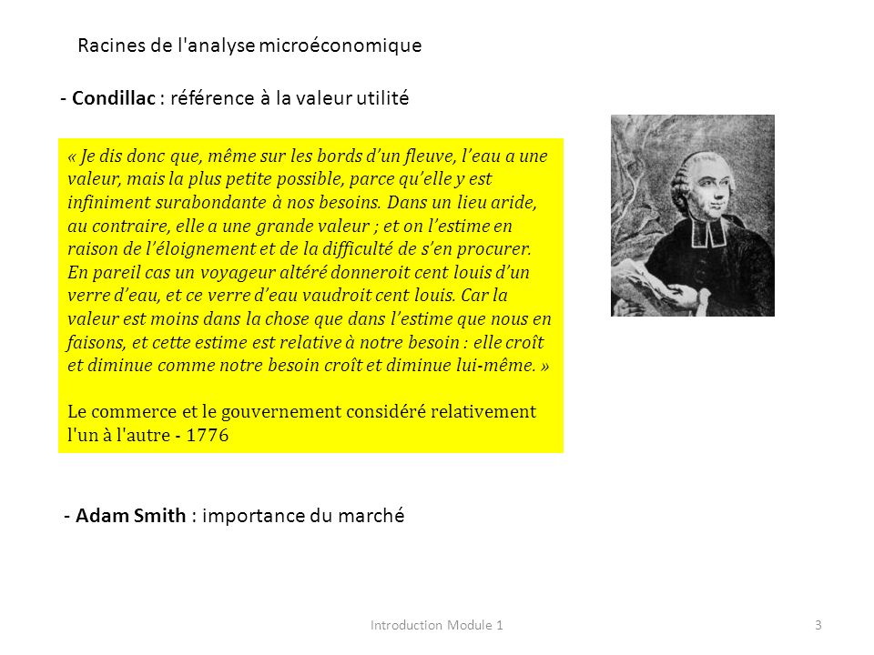 Racines de l'analyse microéconomique - Adam Smith : importance du marché - Condillac : référence à la valeur utilité « Je dis donc que, même sur les b