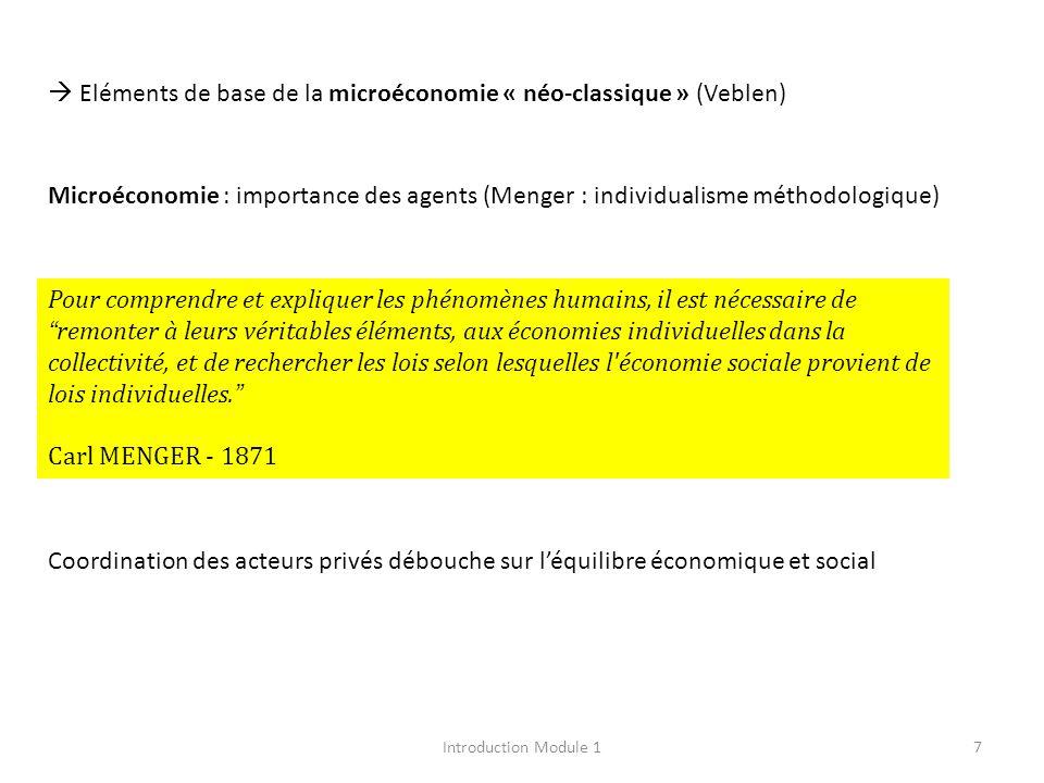 7 Eléments de base de la microéconomie « néo-classique » (Veblen) Microéconomie : importance des agents (Menger : individualisme méthodologique) Coord