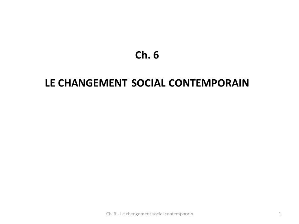Ch. 6 LE CHANGEMENT SOCIAL CONTEMPORAIN 1Ch. 6 - Le changement social contemporain