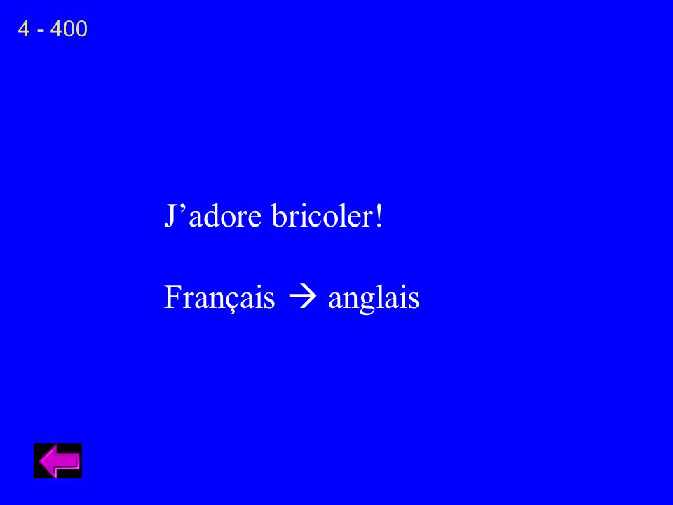 Jadore bricoler! Français anglais 4 - 400