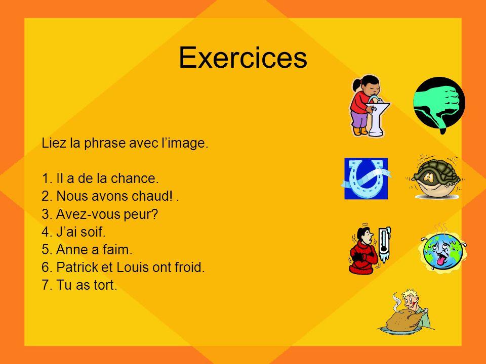 Exercices Liez la phrase avec limage.1. Il a de la chance.