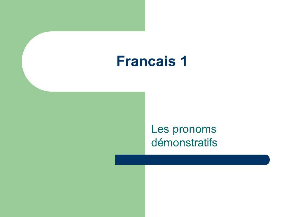 Francais 1 Les pronoms démonstratifs